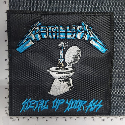 METALLICA - METAL UP YOUR ASS EMBROIDERED PATCH