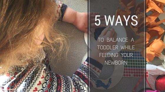 Toddler and feeding newborn