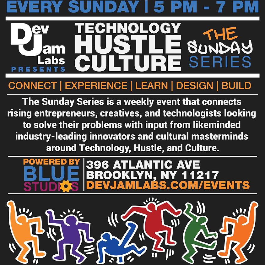 Tech | Hustle | Culture Sundays NYC