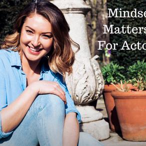 Mindset Matters...For Actors!