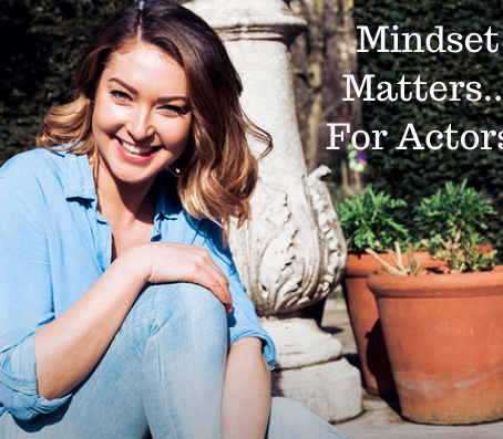 Mindset Matters...For Actors!