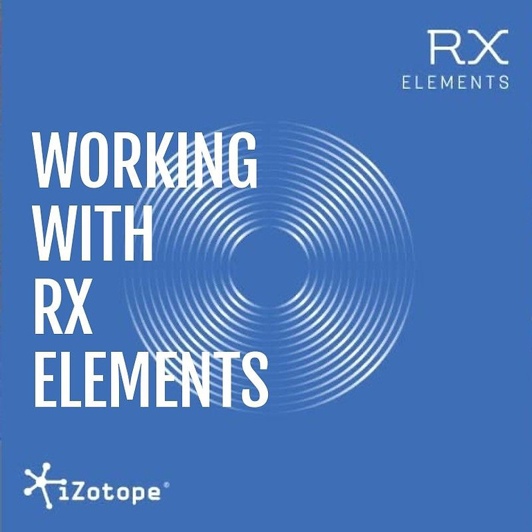 REPLAY: Working With RX Elements: A practical guide for Voice Actors!  (with Live Q&A)