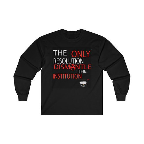 Men's Dismantle The Institution Ultra Cotton Long Sleeve Tee