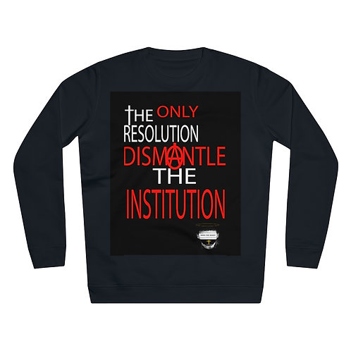 Eco Friendly Dismantle the institution Sweatshirt