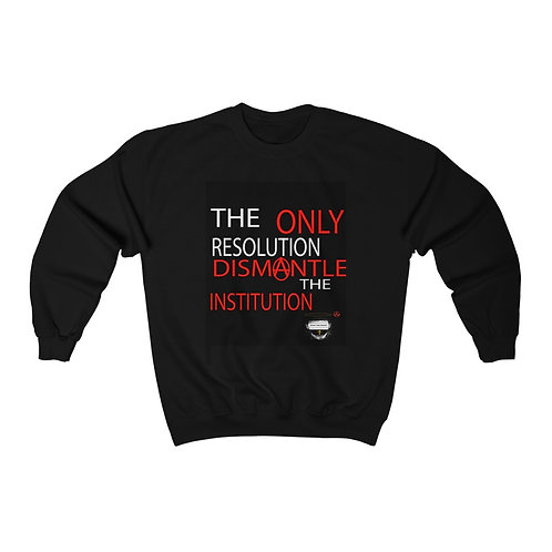 Unisex Dismantle the institution Sweatshirt