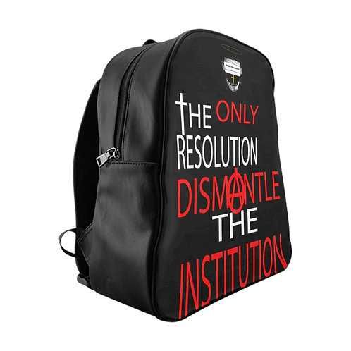 Dismantle The Institution Backpack
