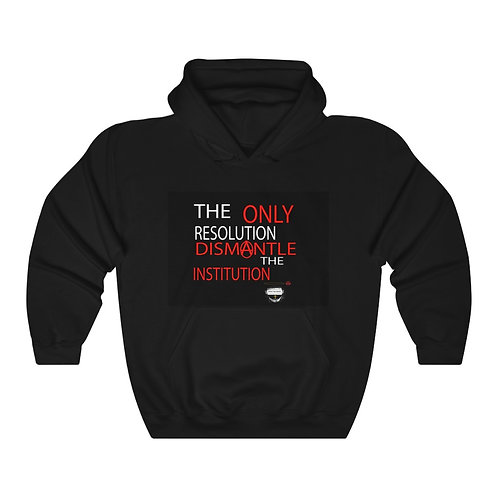 Unisex Dismantle The Institution Hoodie