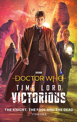 Dr Who Time Lord Victorious - The Knight, The Fool and the Dead