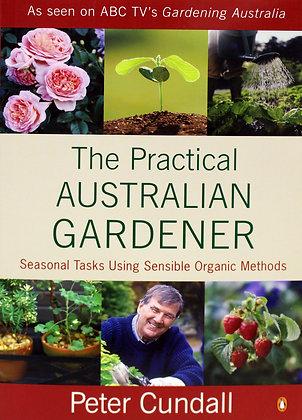 Peter Cundall - The Practical Australian Gardener