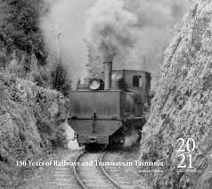 150 Years of Railways and Tramways in Tasmania 2021 Calendar