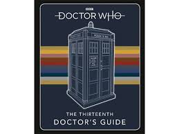 Dr Who - The Thirteenth Doctor's Guide