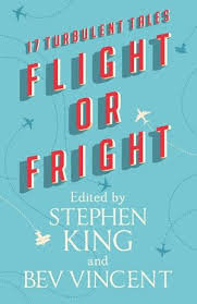 Flight or Fright - 17 Turbulent Tales Book Edited by Stephen King
