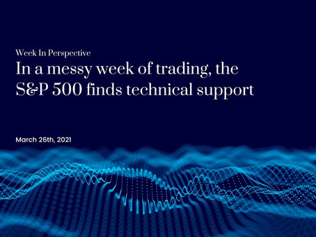 Week In Perspective: In a messy week of trading, the S&P 500 finds technical support [26-Mar-21]