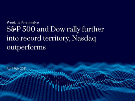 Week In Perspective: S&P 500 and Dow rally further into record territory [09-Apr-21]