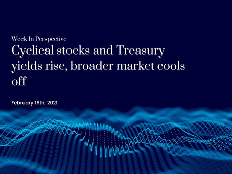 Cyclical stocks and Treasury yields rise, broader market cools off [19-Feb-21]
