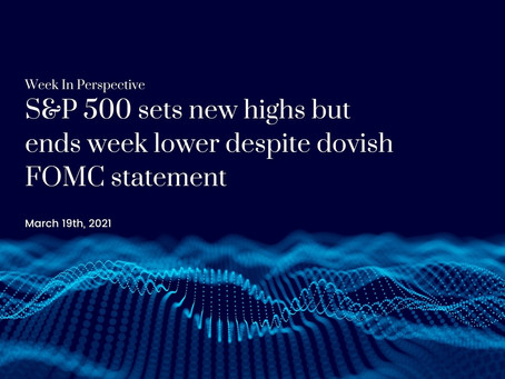 Week In Perspective: S&P 500 sets new highs but ends week lower despite dovish FOMC statement