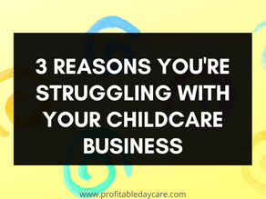 3 reasons you may be struggling with daycare enrollments