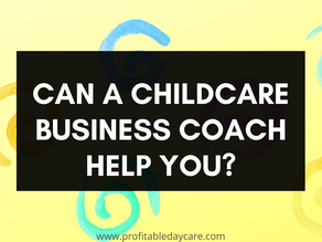 I wish I had someone guiding me when I started my childcare center!
