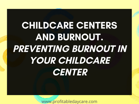 Childcare centers and burnout: How to prevent burnout in your childcare center