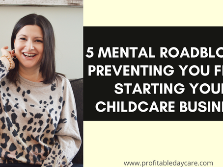 5 mental roadblocks preventing you from starting your childcare business