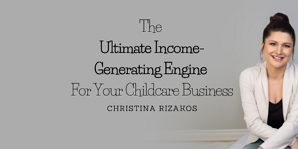 The Ultimate Income Generating Engine For Your Childcare Business