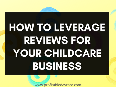 Why reviews are your childcare center's best friend!