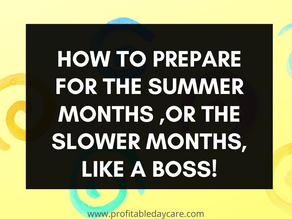How to prepare for the summer months ,or the slower months, like a boss!