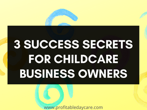 The 3 secrets to a successful childcare business