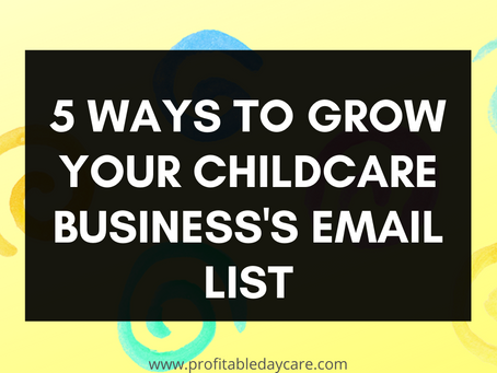5 ways to grow your childcare business's email list