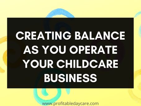 Creating balance as you operate your childcare business