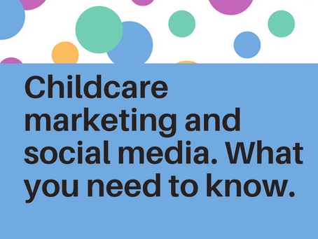 Childcare marketing and social media.