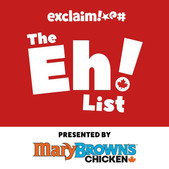 Exclaim!'s The Eh List