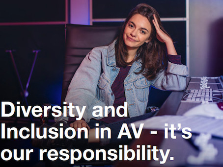 DIVERSITY AND INCLUSION IN AV – IT'S OUR RESPONSIBILITY
