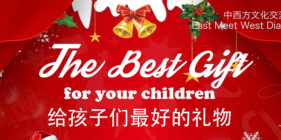 The Best Gift for Your Children 给孩子最好的礼物