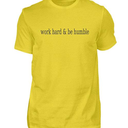 work hard & be humble  - Herren Shirt