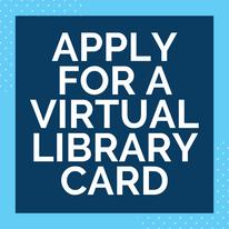 VIRTUAL LIBRARY CARD APPLICATION