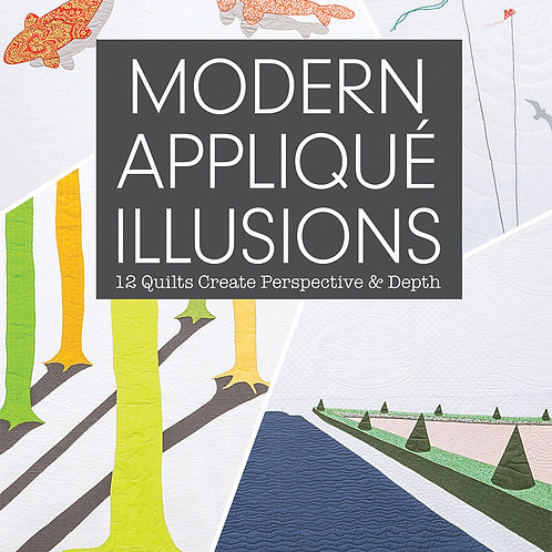 MODERN APPLIQUE ILLUSIONS (SIGNED COPY)