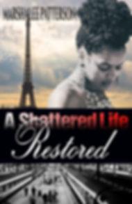 A Shattered Life Restored.jpg