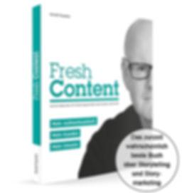 Fresh Content - Wie Sie Menschen mit Storys begeistern und Kunden gewinnen. Autor Harald Kopeter