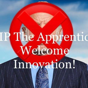 RIP The Apprentice. Welcome Innovation!