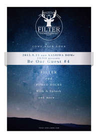 """2015.9.13(sun)柏DOMe FILTER presents, """"Be Our Guest #4"""""""