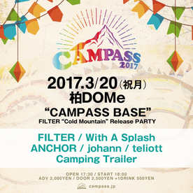 """2017.3.20(mon) 柏DOMe """"CAMPASS BASE""""  """"Cold Mountain"""" Release PARTY"""
