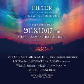 "2018.10.07(sun) 下北沢BASEMENT BAR & THREE FILTER 1st Full Album ""euphoria"" Release TOUR  2会場往来イベント"