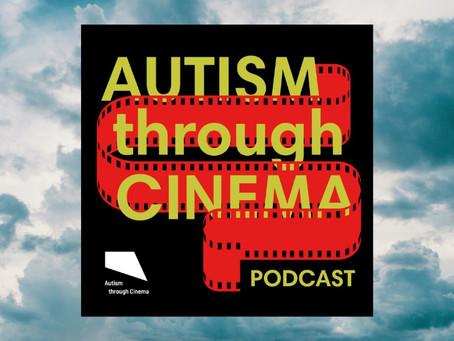 Introducing: The Autism Through Cinema Podcast!