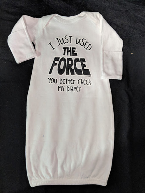 I Just Used The Force Newborn Gown