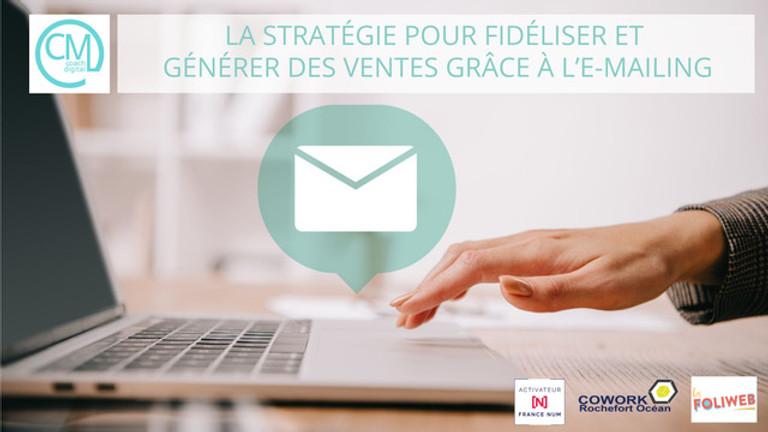 La stratégie pour fidéliser et générer des ventes grâce à l'e-mailing