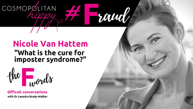 #Fraud: What is the cure for imposter syndrome? with Nicole van Hattem.