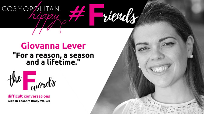 #Friends: For a reason, a season and a lifetime with Giovanna Lever.