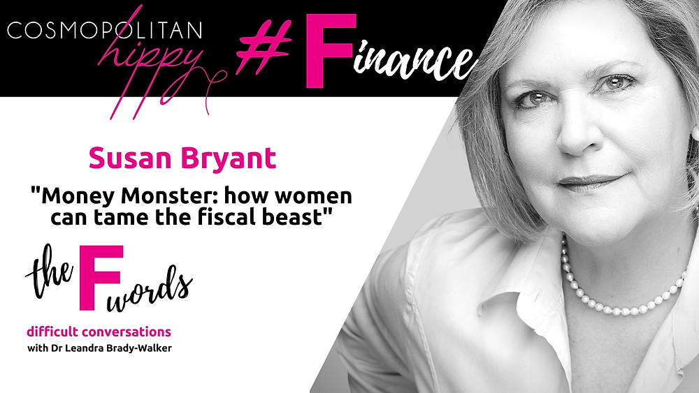 #finance Susan Bryant Seeds of Advice the F words podcast Cosmopolitan Hippy