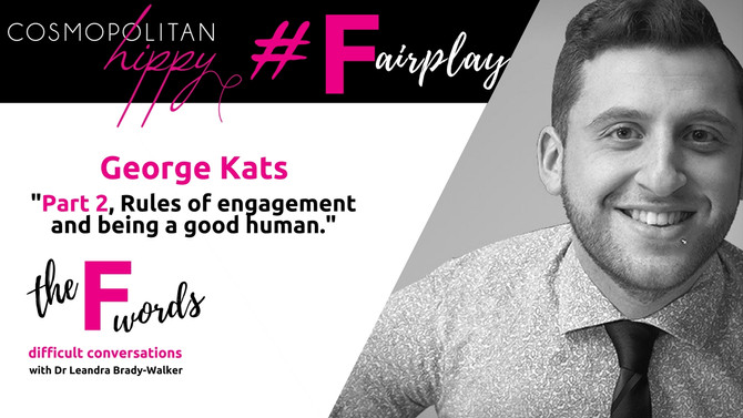 #Fairplay: Part 2, Rules of engagement and being a good human with George Kats.